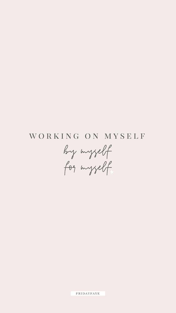 励志语录手机桌布Wallpaper: 「 Working on myself, by myself, for myself. 不靠他人、不为别人;靠自己努力,为自己努力!」