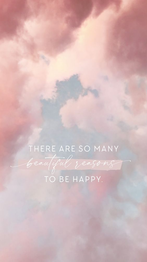 励志语录手机桌布Wallpaper:「There are so many beautiful reasons to be happy~生活那么累,每天给自己至少一个开心的理由吧!」